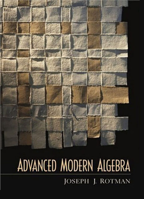 Advanced Modern Algebra - Joseph J. Rotman